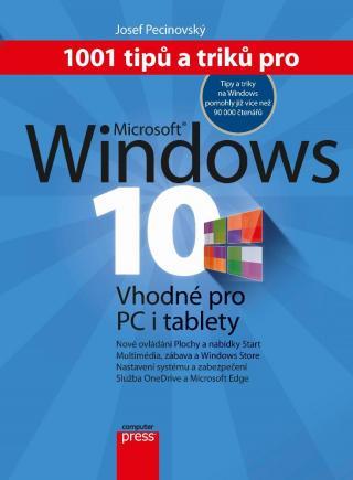 1001 tipů a triků pro Microsoft Windows 10 - Pecinovský Josef [E-kniha]